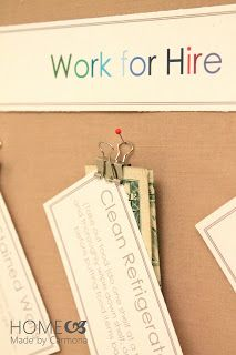 Work For Hire: Chore System for the Kids Pin a chore to the bulletin board with the dollars attached - they keep the dollars when the chore is complete - great motivator!