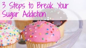 how to break your sugar addiction today
