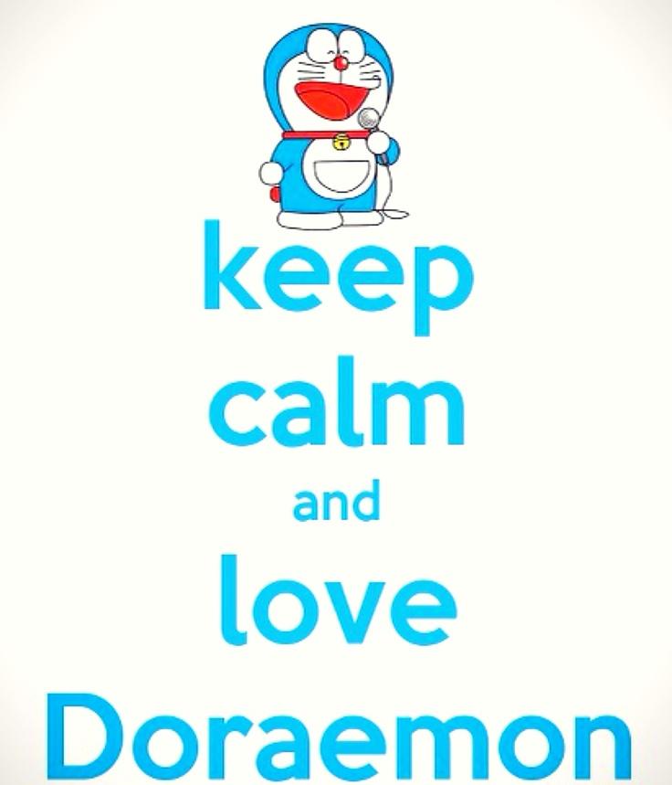 Keep calm and love Doraemon ^^..