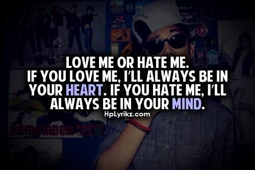 Love me or Hate me Quotes amp Sayings amp Just plain funny Pinterest