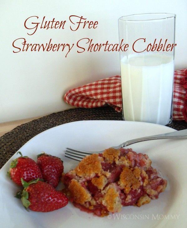 Gluten Free Strawberry Shortcake Cobbler | Yummy! | Pinterest