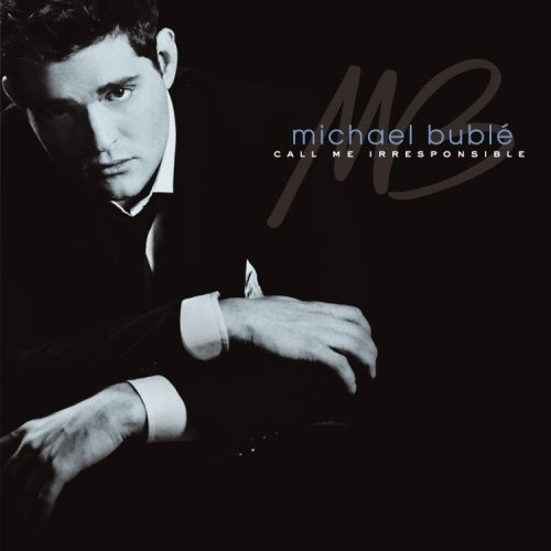 Michael Buble. He has a great voice.
