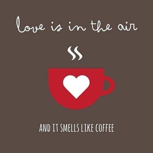 el amor esta en el aire y huele como el café
