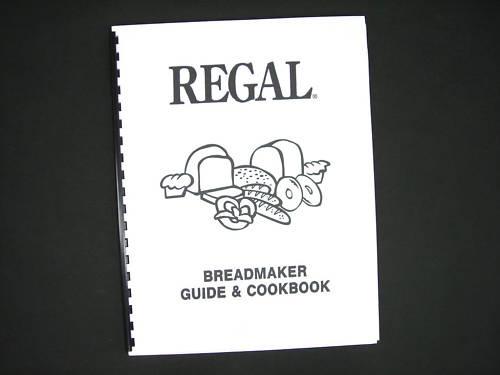 Regal Kitchen Pro K6745S Bread Maker Guide Cookbook