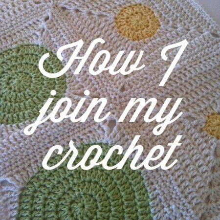 Crochet Join : How I Join my crochet by Shelley Husband Crochet Designs & Tips By ...