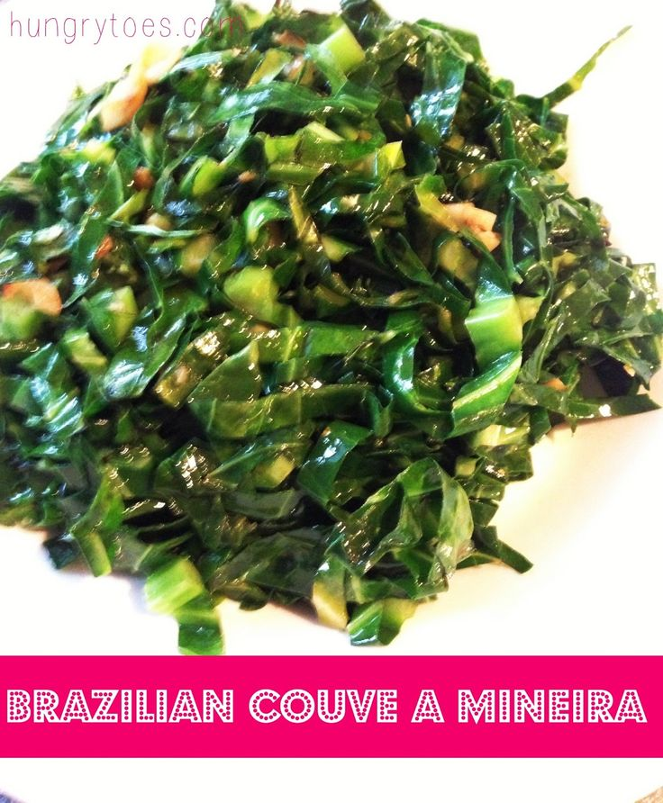 Brazilian Garlicky Collard Greens | Brazilian | Pinterest