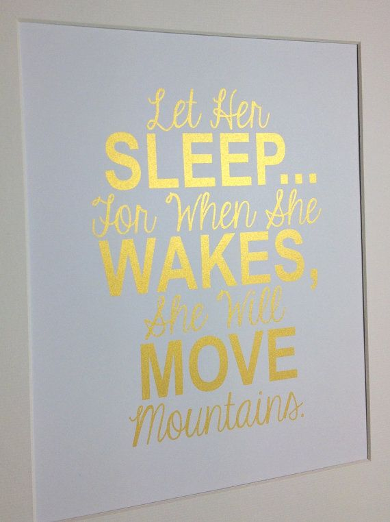Gold Nursery quote print Let Her Sleep... For When She Wakes, She Will Move Mountains #etsy