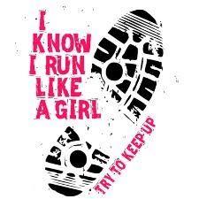I know I run like a girl. Try to keep up!