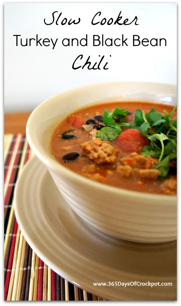 Recipe for Slow Cooker Turkey and Black Bean Chili #crockpot #soup # ...
