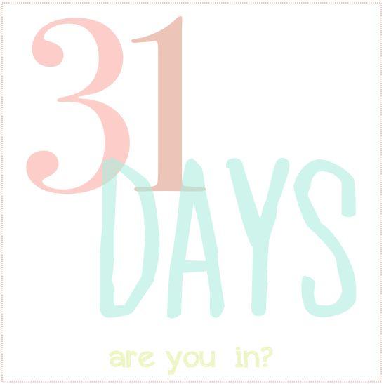I'm doing 31 Days