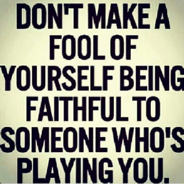 A Fool Being Played Quotes Quotesgram