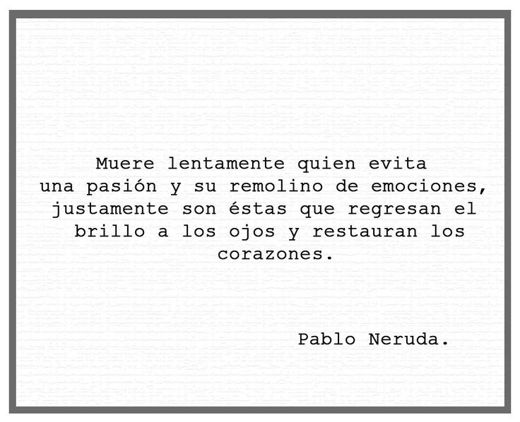 Quotes About Love Pablo Neruda : Pablo Neruda Quotes. QuotesGram