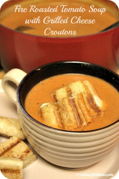 Fire Roasted Tomato Soup with Grilled Cheese Croutons The whole recipe ...