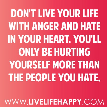 Let go of anger and hate