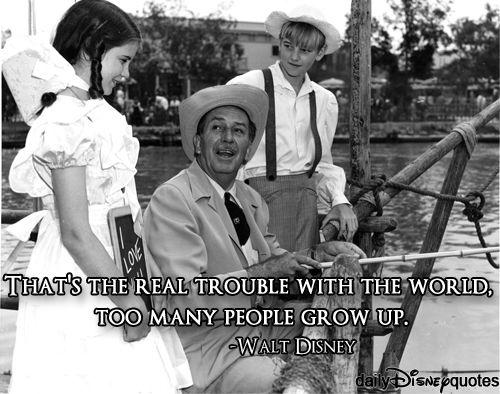 Walt Disney Grow Up Too Many People