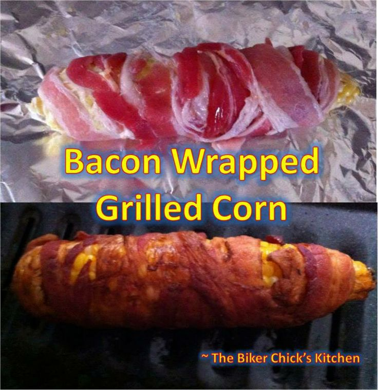 Bacon Wrapped Grilled (or Baked) Corn | Recipes/Side Dishes | Pintere ...