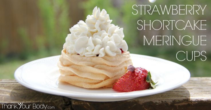 ... meringue cups, stuffed with ripe strawberries and topped with fresh