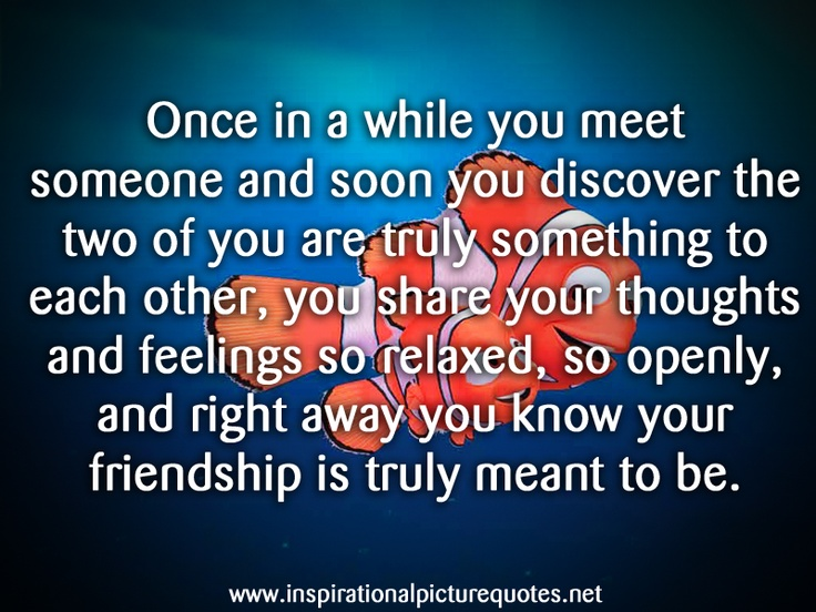 Once in a while you meet someone.