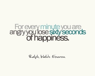 For every minute you are angry.....