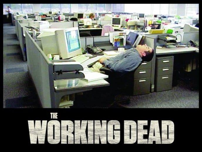 The working dead ;)
