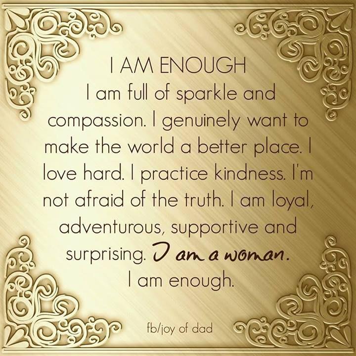 I Am Good Enough Quotes i am enough! | Quotes ...