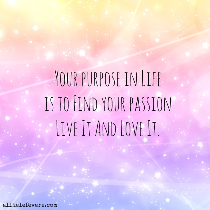 Find your passion. #passion #life #love    http://www.allielefevere.com
