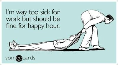 I'm way too sick for work... | Funny Ecards | Pinterest