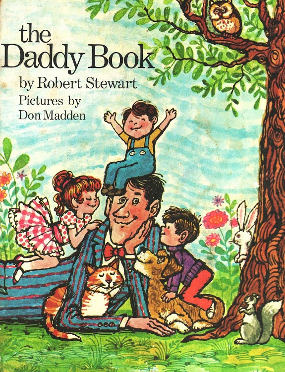 The Daddy Book  Robert Stewart ~ pictures by Don Madden