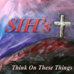SIH's Think On These Things: Isaiah 6:1-4 Summary