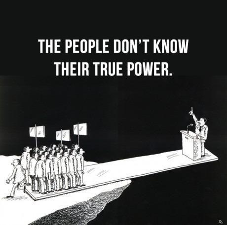 The people don't know their true power. Le peuple ne connait pas la valeur de son pouvoir