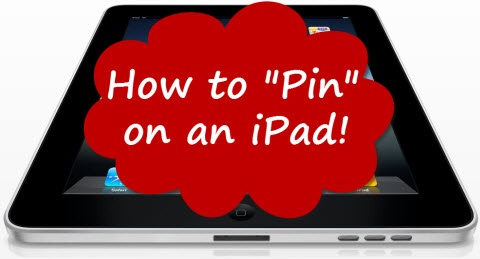 How to Pin on an iPad