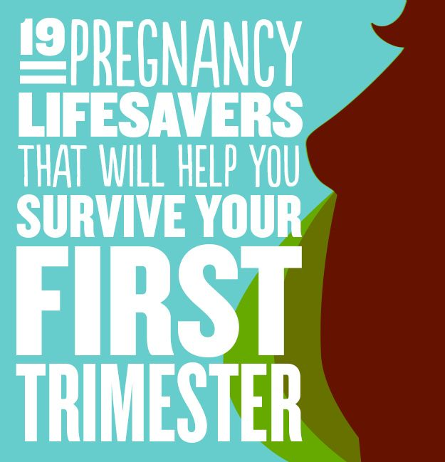 19 Pregnancy Lifesavers That Will Help You Survive Your First Trimester (Just.... saving this for later...)