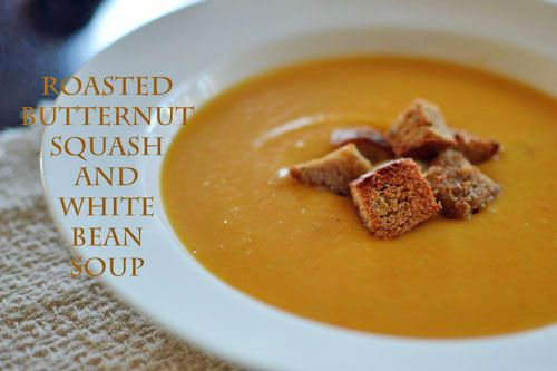... this: white bean soup , white beans and roasted butternut squash