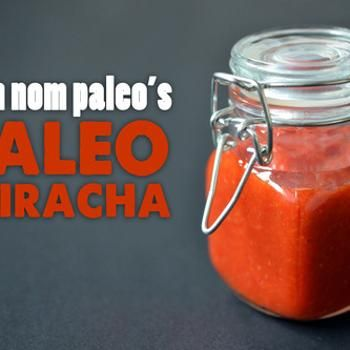 Paleo Sriracha | Whole30/Paleo Recipes | Pinterest