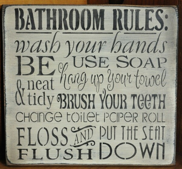 Bathroom rules bathroom ideas pinterest for Rules of good bathroom design