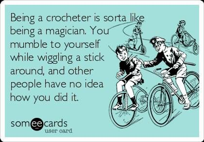 This craft quote is so true! Crochet is like magic.