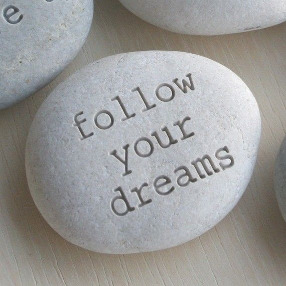 Follow your dreams #words