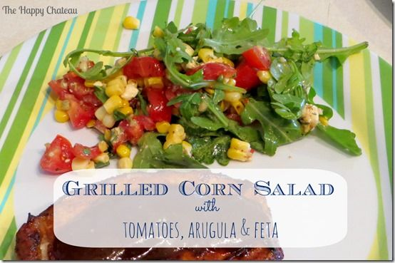 Grilled Corn Salad with Tomatoes, Arugula & Feta- yum! | Recipes of ...