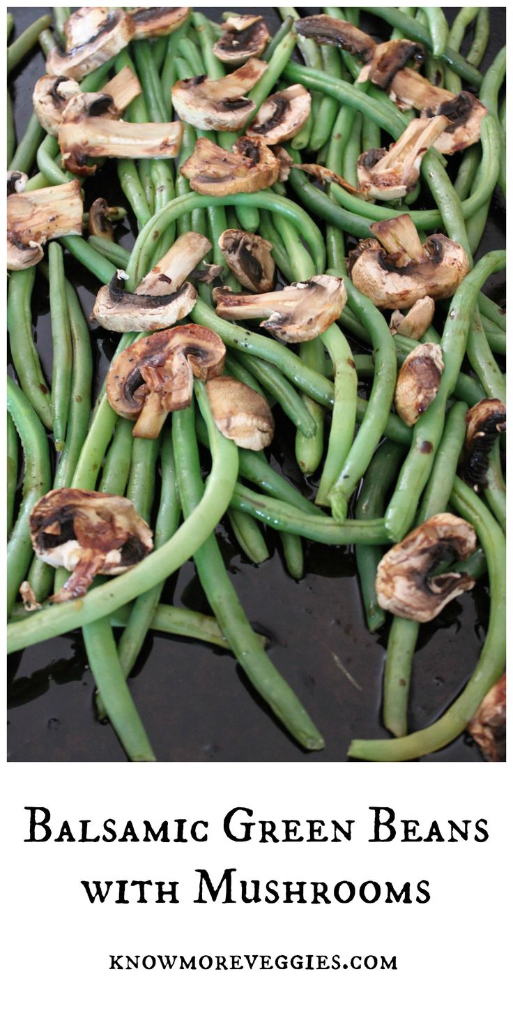 Balsamic Green Beans with Mushrooms | Baby Sophie | Pinterest