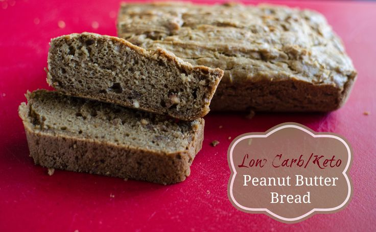 Low Carb Keto Peanut Butter Bread | Recipe