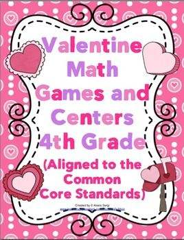 Valentine Math Games and Centers - 4th Grade (Aligned to the Common C ...