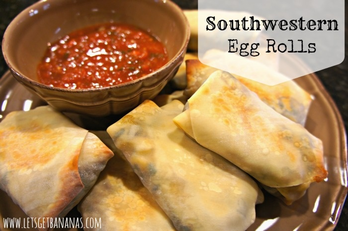 Lets Get Bananas!: Taste of Tuesday: Southwestern Egg Rolls