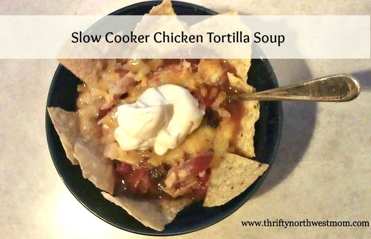 Slow Cooker Chicken Tortilla Soup - great for freezer meals too ...