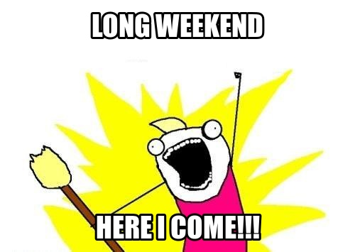 Yup 3 day weekend feeling. Love working for a bank