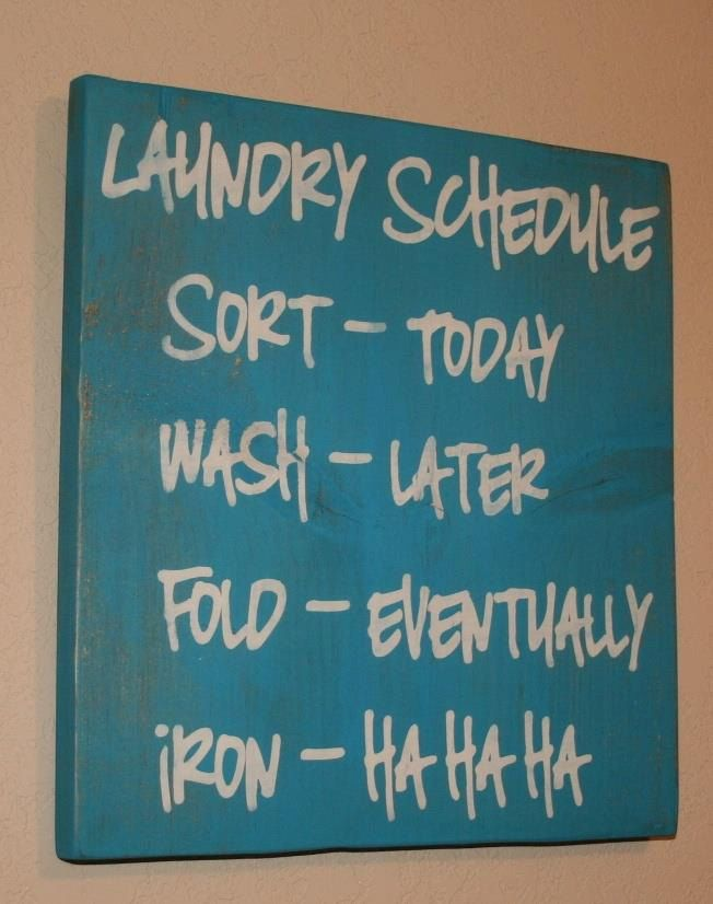 Laundry Schedule...bahahaha... I neverrrr iron.. ever... and i never plan to start...