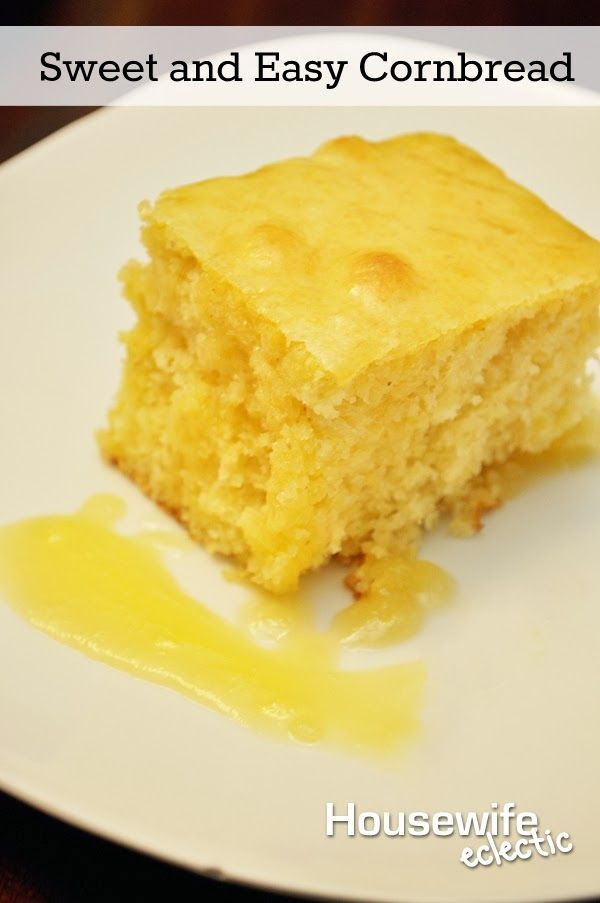 Housewife Eclectic: Sweet and Easy Cornbread. Just throw the ...