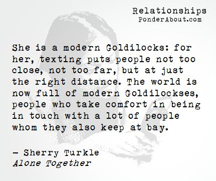 alone together by sherry turkle essay Subjects in this study preferred the company of robots from that of other people or their pets the author captures our dependence on the internet by the inc.