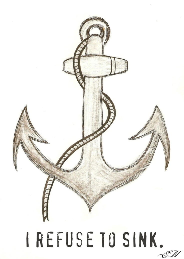 I Refuse to #Sink - #drawing #art #anchor | Drawings ...