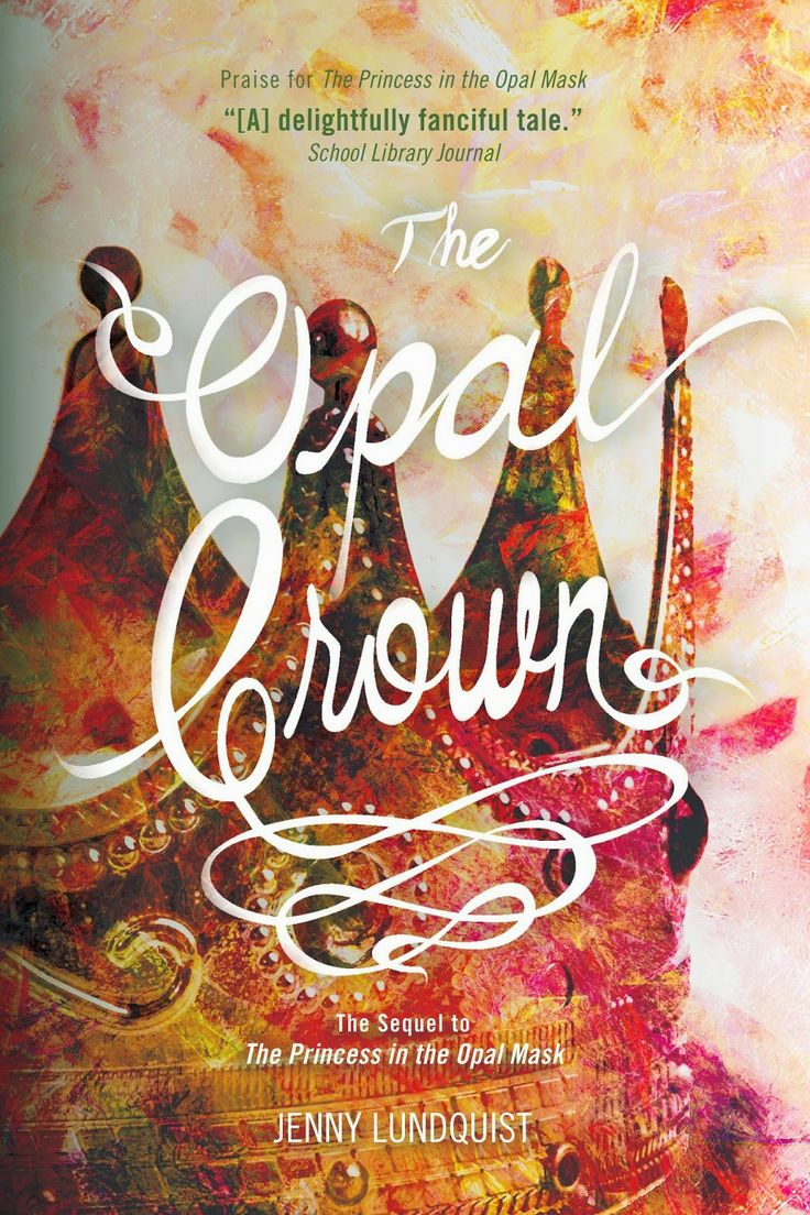 The Opal Crown (The Opal Mask #2) by Jenny Lundquist