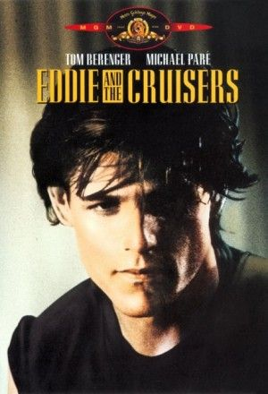 Eddie and the cruisers 1983 my movies pinterest